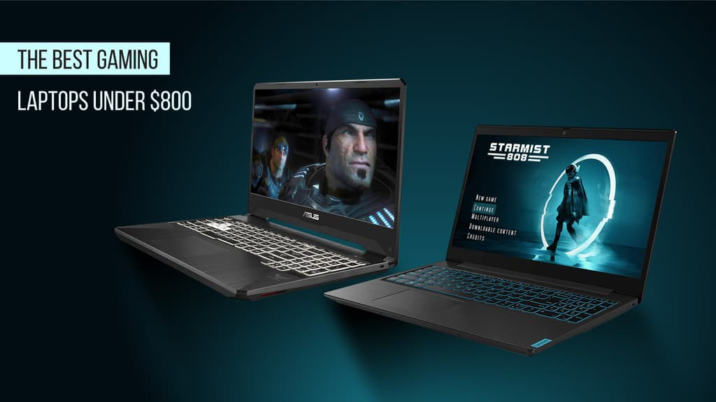 Best Gaming Laptops Under 800: Our Top 6 Picks