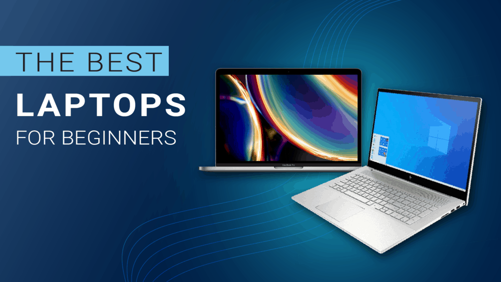 The Best Laptop for Beginners
