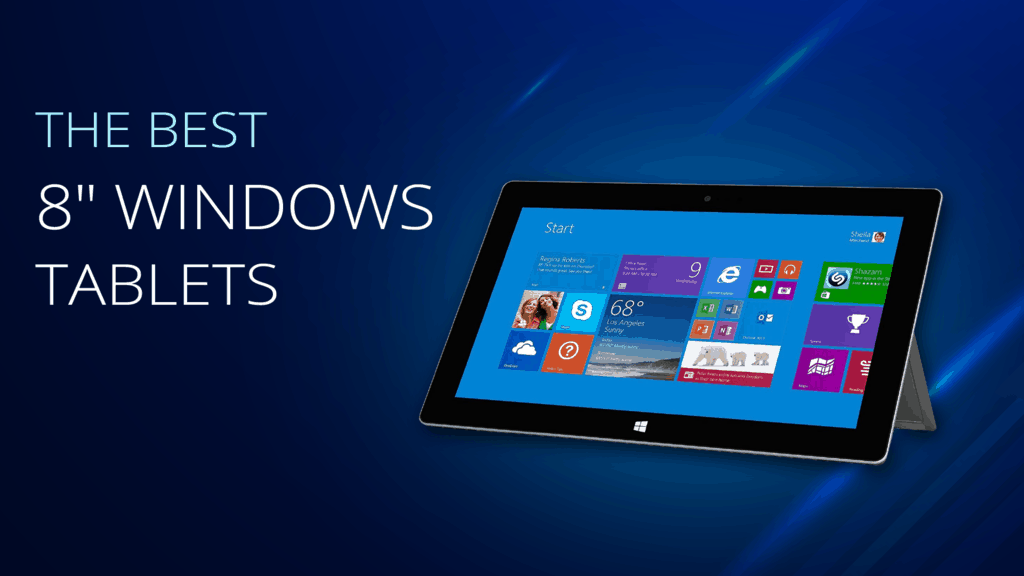 The best 8 inch Windows tablets