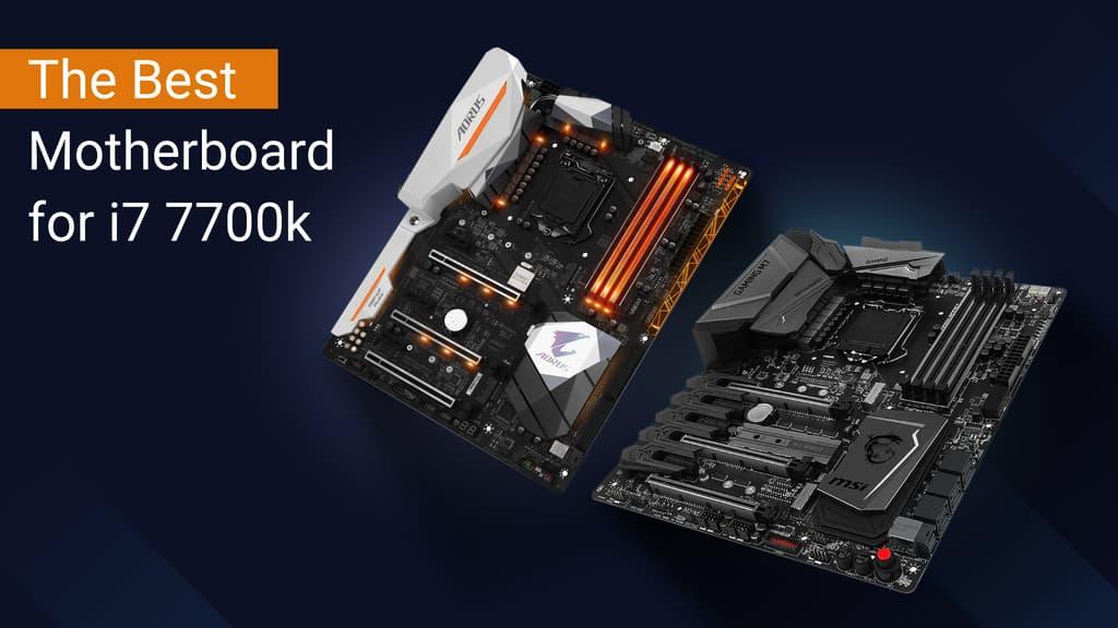 7 Best Motherboards for i7 7700