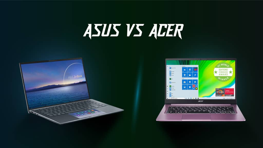 Asus vs Acer Laptop: Which Is the Better Laptop for Your Needs?
