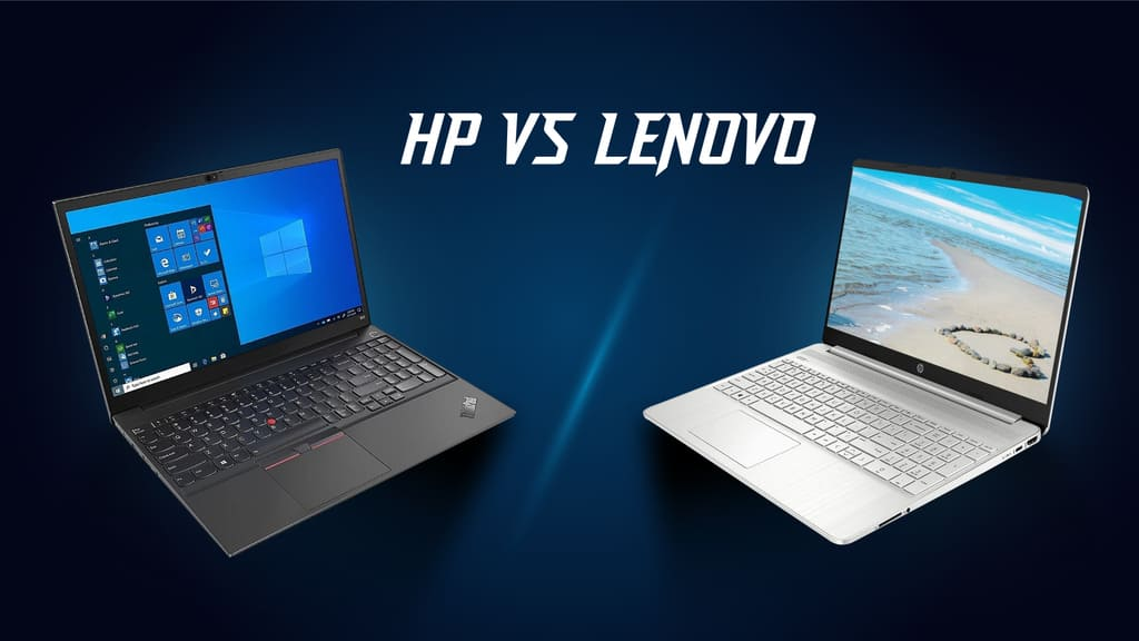 HP VS LENOVO LAPTOP: FIND THE RIGHT ONE FOR YOU