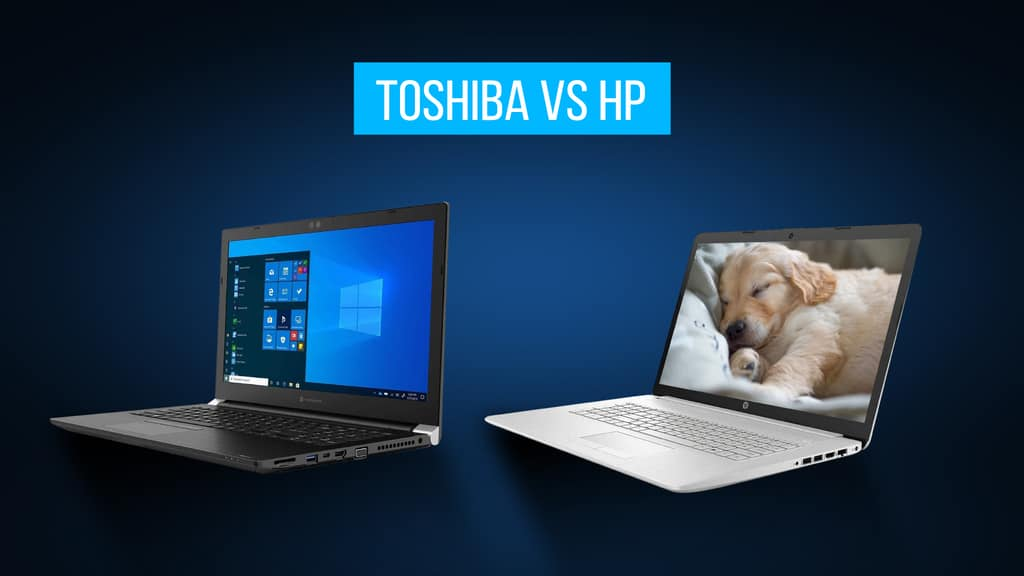 Toshiba vs HP laptops: Which Is the Better Pick?
